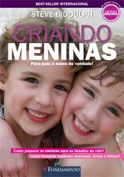 CRIANDO MENINAS - PARA PAIS E MAES DE VERDADE! - 1ª