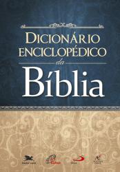 DICIONÁRIO ENCICLOPÉDICO DA BÍBLIA