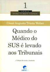 QUANDO O MEDICO DO SUS E LEVADO AOS TRIBUNAIS