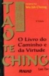 TAO TE CHING - O LIVRO DO CAMINHO DA VIRTUDE