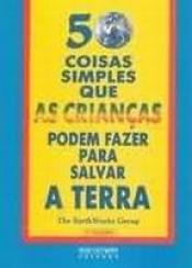 CINQUENTA COISAS SIMPLES QUE AS CRIANCAS PODEM FAZER...