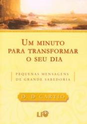 UM MINUTO PRA TRANSFORMAR SEU DIA - PEQUENAS MENSAGENS DE GRANDE SABEDORIA - 2