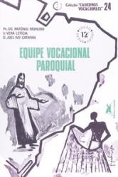 EQUIPE VOCACIONAL PAROQUIAL - COLEÇÃO CADERNOS VOCACIONAIS 24