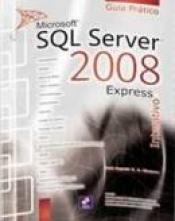 MICROSOFT SQL SERVER 2008 EXPRESS INTERATIVO - GUIA...
