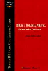BIBLIA E TEOLOGIA POLITICA - ESCRITURAS TRADICAO E...