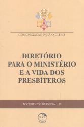 DOCUMENTOS DA IGREJA 12 - DIRETÓRIO PARA O MINISTÉRIO E A VIDA DOS PRESBÍTEROS