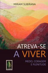 ATREVA-SE A VIVER
