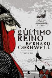O ÚLTIMO REINO (VOL. 1 CRÔNICAS SAXÔNICAS) - Vol. 1