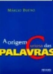 ORIGEM CURIOSA DAS PALAVRAS, A