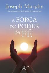 FORÇA DO PODER DA FÉ, A