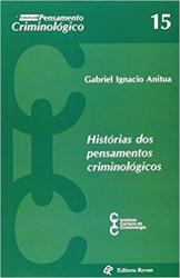 HISTÓRIAS DOS PENSAMENTOS CRIMINOLÓGICOS - VOLUME 15
