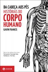 DA CABEÇA AOS PÉS - HISTÓRIAS DO CORPO HUMANO