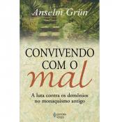 CONVIVENDO COM O MAL - A LUTA CONTRA OS DEMÔNIOS NO MONAQUISMO ANTIGO