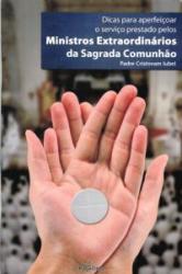 DICAS PARA APERFEICOAR O SERVICO PRESTADO PELOS MINISTROS EXTRAORDINARIOS D - 1ª