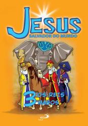 3 - OS REIS MAGOS - COL. JESUS SALVADOR DO MUNDO