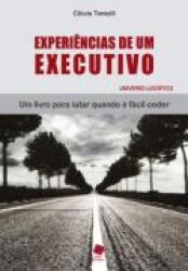 EXPERIENCIAS DE UM EXECUTIVO - UNIVERSO LOGISTICO