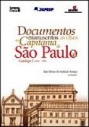 DOCUMENTOS MANUSCRITOS AVULSOS DA CAPITANIA... - VOL.01