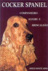 COCKER SPANIEL - COMPANHEIRO ALEGRE E BRINCALHAO