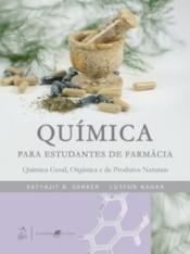 QUÍMICA PARA ESTUDANTES DE FARMÁCIA-QUÍMICA GERAL, ORGÂNICA E DE PRODUTOS NATURAIS