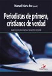 PERIODISTAS DE PRIMERA CRISTIANOS DE VERDAD