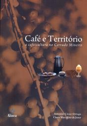 CAFE E TERRITORIO - A CAFEICULTURA NO CERRADO MINEIRO