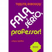FALA SERIO PROFESSOR - CRONICA INEDITA