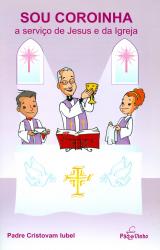 SOU COROINHA  - A SERVICO DE JESUS E DA IGREJA