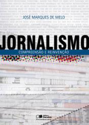 JORNALISMO - COMPREENSAO E REINVENCAO