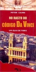 NO RASTO DO CÓDIGO DA VINCI - UM GUIA DE PARIS
