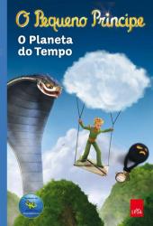 PEQUENO PRINCIPE - O PLANETA DO TEMPO
