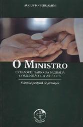 MINISTRO EXTRAORDINÁRIO DA SAGRADA COMUNHAO EUCARÍSTICA, O