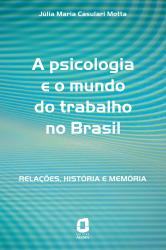 A PSICOLOGIA E O MUNDO DO TRABALHO NO BRASIL