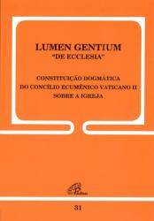 LUMEN GENTIUM DE ECCLESIA - CONSTITUICAO DOGMATICA...