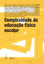 COMPLEXIDADE DA EDUCAÇÃO FÍSICA ESCOLAR - QUESTÕES ATUAIS E DESAFIOS PARA O FUTURO