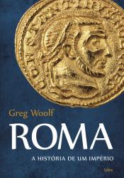 ROMA - A HISTÓRIA DE UM IMPÉRIO