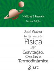 FUNDAMENTOS DE FISICA - GRAVITACAO ONDAS E   TERMODINAMICA