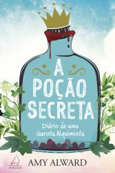 POÇÃO SECRETA, A - DIÁRIO DE UMA GAROTA ALQUIMISTA