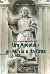 UM APÓSTOLO DE MARIA E DA CRUZ