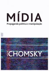 MIDIA - PROPAGANDA POLITICA E MANIPULACAO