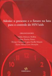 ADESÃO - O PRESENTE E O FUTURO NA LUTA PARA O CONTROLE DO HIV/AIDS