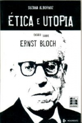 ETICA E UTOPIA - ENSAIO SOBRE ERNST BLOCH