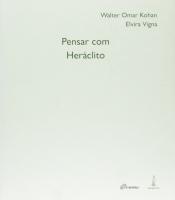 PENSAR COM HERACLITO - 1