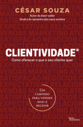 CLIENTIVIDADE - COMO OFERECER O QUE SEU CLIENTE QUER