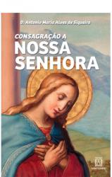 CONSAGRACAO A NOSSA SENHORA