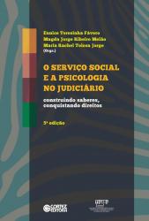 SERVIÇO SOCIAL E A PSICOLOGIA NO JUDICIÁRIO, O - CONSTRUINDO SABERES CONQUISTANDO DIREITOS