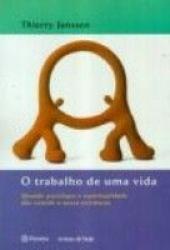 TRABALHO DE UMA VIDA, O - QUANDO PSICOLOGIA E ESPIR...