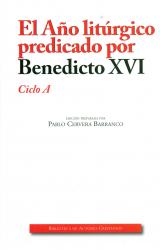 EL AÑO LITURGICO PREDICADO POR BENEDICTO XVI CICLO A