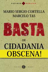 BASTA DE CIDADANIA OBSCENA
