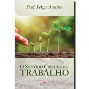 SENTIDO CRISTÃO DO TRABALHO, O