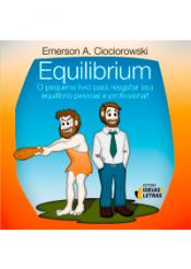 EQUILIBRIUM - O PEQUENO LIVRO PARA RESGATAR SEU EQUILIBRIO PESSOAL E PROFIS